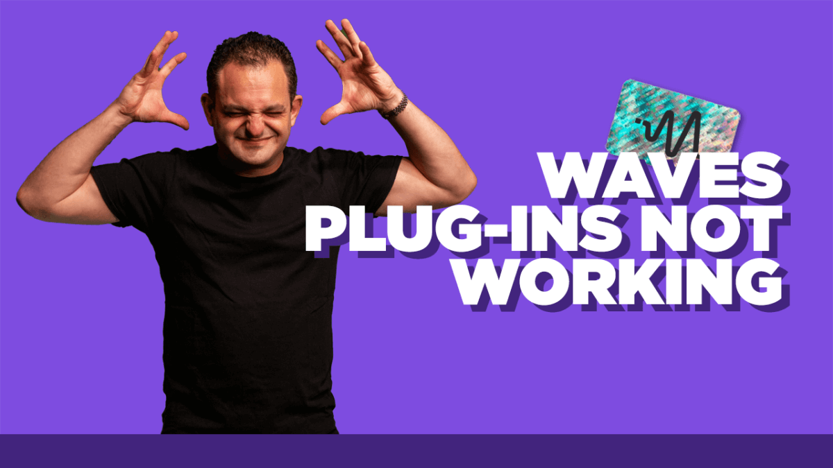 Waves Plug Ins Not Working?