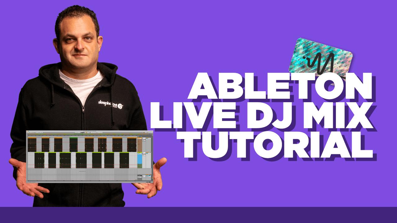 Ableton Live DJ Mix Tutorial